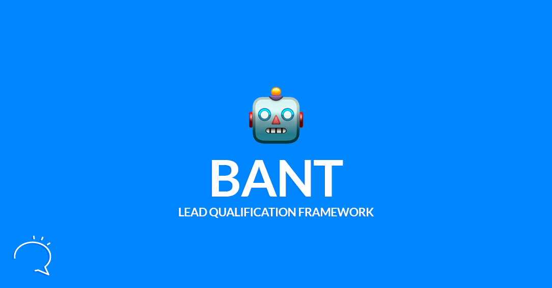 The BANT Lead Qualification Framework
