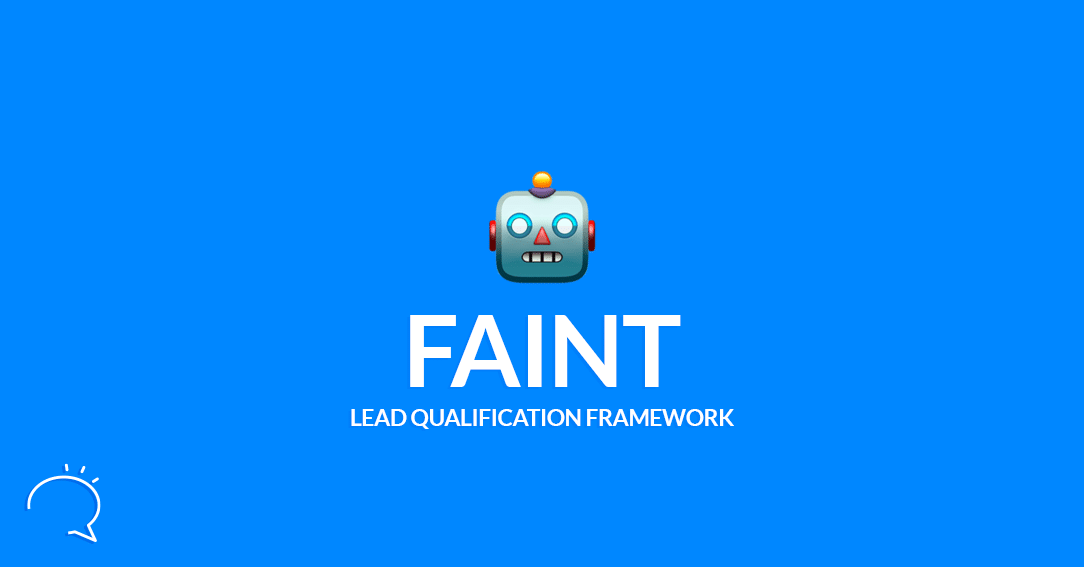 The FAINT Lead Qualification Framework